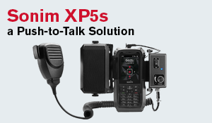 Radio Replacement with the Sonim XP5s and Push to Talk over Cellular